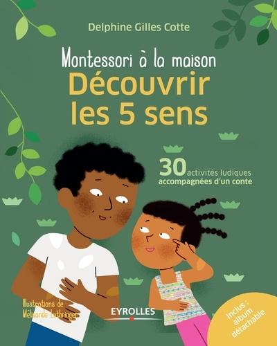 Delphine Gilles Cotte - Découvrir les 5 sens - 30 activités ludiques accompagnées d'un conte.