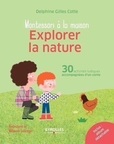 Delphine Gilles Cotte - Explorer la nature - 30 activités ludiques accompagnées d'un conte.