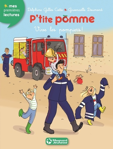 Delphine Gilles Cotte - P'tite pomme Tome 10 : Vive les pompiers !.