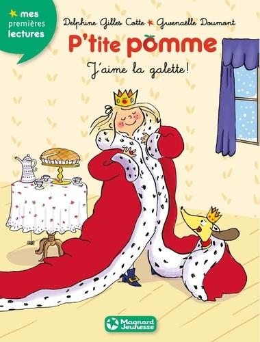 Delphine Gilles Cotte et Gwenaëlle Doumont - P'tite pomme Tome 6 : J'aime la galette !.