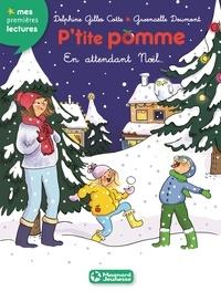 Delphine Gilles Cotte et Gwenaëlle Doumont - P'tite pomme Tome 8 : En attendant Noël.
