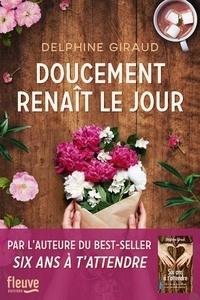 Delphine Giraud - Doucement renaît le jour.