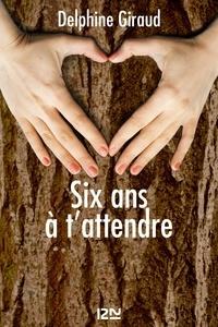 Ebook télécharge le format pdf Six ans à t'attendre DJVU PDB MOBI in French