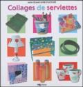 Delphine Glachant et Anne-Sophie Bailly - Collages de serviettes.