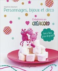 Delphine Glachant - Personnages, bijoux et déco - Créations en Créacord.