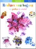 Delphine Glachant et Céline Koehnen - Réalisez vos bagues en perles de cristal.