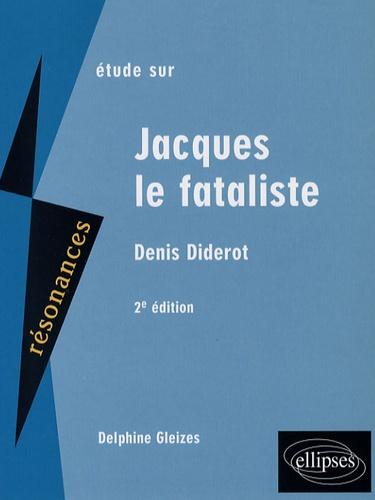 Etude sur Denis Diderot. Jacques le Fataliste 2e édition