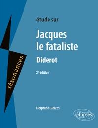 Delphine Gleizes - Etude sur Jacques le Fataliste, Denis Diderot.