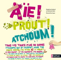 Delphine Godard et Nathalie Weil - Aïe ! Prout ! Atchoum !.