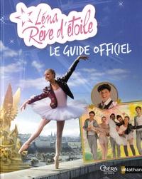 Léna, Rêve d'étoile- Le guide officiel - Delphine Godard pdf epub