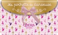 Delphine Godard et Magalie Foutrier - Ma pochette de danseuse - Je danse ! Mes coloriages. Mes autocollants.