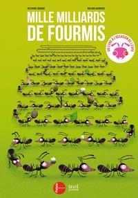 Delphine Godard et Roland Garrigue - Mille milliards de fourmis.