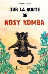 Delphine Gosset - Sur la route de Nosy Komba.