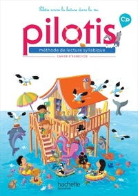 Delphine Grasset - Méthode de lecture syllabique CP Pilotis - Cahier d'exercices.