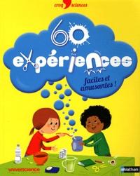 Delphine Grinberg - 60 expériences faciles et amusantes !.