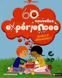 Delphine Grinberg - 60 nouvelles expériences faciles et amusantes !.