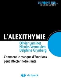 Delphine Grynberg - L'alexithymie - Comment le manque d'émotions peut affecter notre santé.