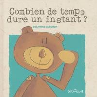 Delphine Guéchot - Combien de temps dure un instant ?.