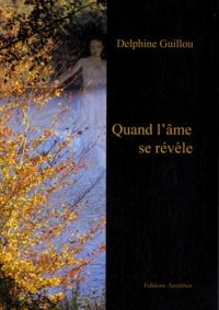 Delphine Guillou - Quand l'âme se révèle.