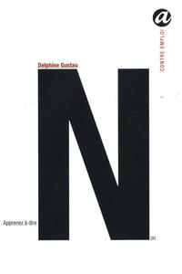 Delphine Gustau - Apprenez à dire : Non !.