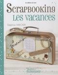 Delphine Haecker - Scrapbooking - Les vacances.