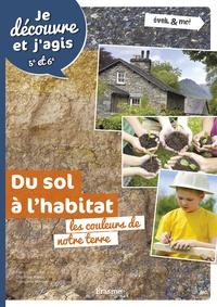 Delphine Hanus et François Gochel - Du sol à l'habitat - Les couleurs de notre terre.