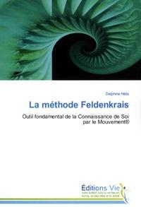 Delphine Hélix - La méthode Feldenkrais - Outil fondamental de la connaissance de soi par le mouvement.