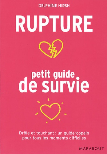 Delphine Hirsh - Rupture : petit guide de survie.