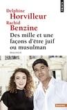 Delphine Horvilleur et Rachid Benzine - Des mille et une façons d'être juif ou musulman - Dialogue.