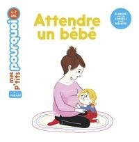 Delphine Huguet - Attendre un bébé.