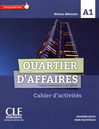 Delphine Jégou et Mari Paz Rosillo - Quartier d'affaires A1 - Cahier d'activités.