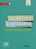 Delphine Jégou et MP Rosillo - Collection Pro  : Quartier d'affaires - Niveau B1 - Guide pédagogique version Ebook.