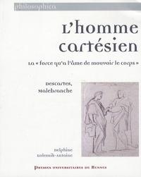 """Delphine Kolesnik-Antoine - L'homme cartésien - La """"force qu'a l'âme de mouvoir le corps"""" : Descartes, Malebranche."""