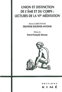 """Delphine Kolesnik-Antoine - Union et distinction de l'âme et du corps - Lectures de la """"VIe Méditation"""", [journée d'études, 15 novembre 1997, Fontenay-aux-Roses."""