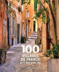 Delphine Kopff-Hausser - 100 villages de France qu'il faut avoir vus.