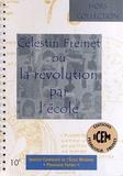 Delphine Lafon - Célestin Freinet ou la révolution par l'école.