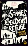 Delphine Laurent - Nous sommes Ceux du Refuge.