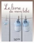 Delphine Le Dudal - Le livre de mon bébé.