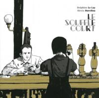 Delphine Le Lay et Alexis Horellou - Le souffle court.