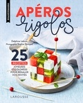 Delphine Lebrun - Apéros rigolos - 25 recettes joyeuses et colorées pour régaler vos invités.