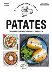 Delphine Lebrun - Patates - 35 recettes, 5 ingrédients, 3 étapes maxi.