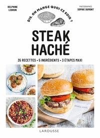 Delphine Lebrun - Steak haché - 35 recettes, 5 ingrédients, 3 étapes maxi.
