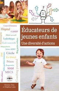 Delphine Ledos et Christine Dain - Educateurs de jeunes enfants - Une diversité d'actions.