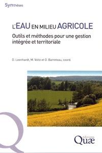 Delphine Leenhardt et Marc Voltz - L'eau en milieu agricole - Outils et méthodes pour une gestion intégrée et territoriale.