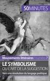 Delphine Leloup et  50 minutes - Le symbolisme ou l'art de la suggestion - Vers une révolution du langage poétique.