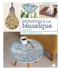 Delphine Lescuyer - Je débute en mosaïque - 16 réalisations pas à pas.