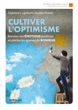 Delphine Luginbuhl et Aurélie Pennel - Cultiver l'optimisme.