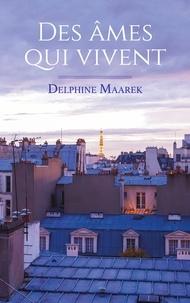 Delphine Maarek - Des âmes qui vivent.