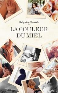 Delphine Maarek - La couleur du miel.