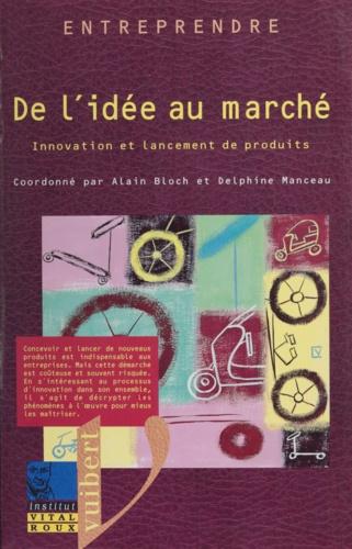Delphine Manceau et  Collectif - De l'idée au marché - Innovation et lancement de produits.